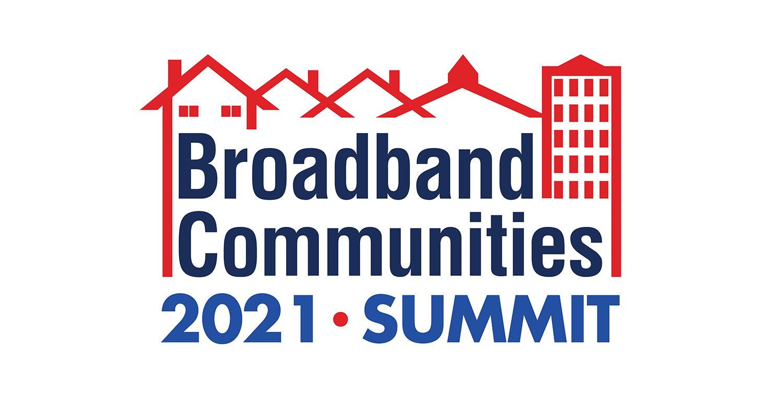 Broadband Communities Summit 2021